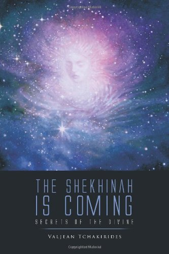 The Shekhinah Is Coming: Secrets of the Divine