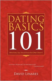 Dating Basics 101: What Every Guy Should Know but Often Doesn't - David Linares