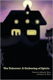 The Takeover - Michael J. Wynn, Robert M. Wynn