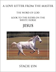 A Love Letter from the Master: Look to the Rider on the White Horse Jesus