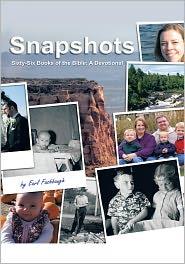 Snapshots: Sixty-Six Books of the Bible: A Devotional - Earl Fashbaugh