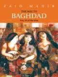 The Way to BAGHDAD - ZAID MAHIR