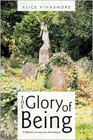 The Glory of Being: A Biblical Journey Into Abundance