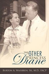 The Other Princess Diane: A Story of Valiant Perseverance Against Medical Odds - Waisbren, Burton A.