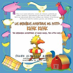 Las Increibles Aventuras del Patito Kuak Kuak: The Incredible Adventures of Kuack Kuack, the Little Duck - Frank Alvarado Madrigal, Alvarado Madrig