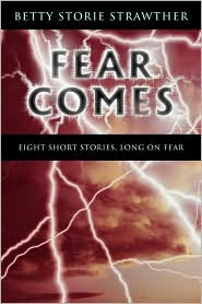 Fear Comes - Betty Storie Strawther