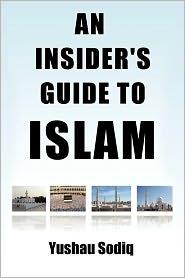 An Insider's Guide To Islam - Yushau Sodiq