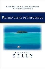 Retiro Libre de Impuestos - Patrick Kelly