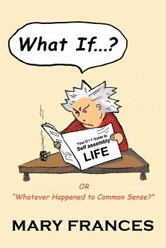 What If ... ?: Or Whatever Happened to Common Sense? - Frances, Mary