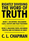 Rightly Dividing the Word of Truth - C.L. Chapman