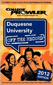 Duquesne University 2012: Off the Record