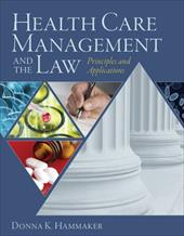 Health Care Management and the Law: Principles and Applications - Hammaker, Donna / Tomlinson, Sarah J.