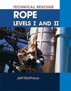 Technical Rescue: Rope Rescue Levels I and II - Matthews, M. Matthews, Jeff