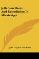 Jefferson Davis and Repudiation in Mississippi - John Douglass Van Horne