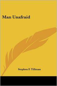 Man Unafraid - Stephen F. Tillman
