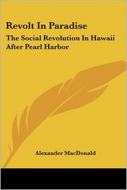 Revolt In Paradise: The Social Revolution In Hawaii After Pearl Harbor