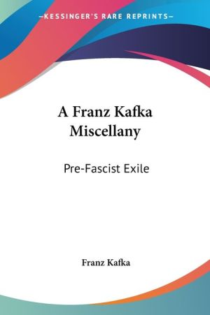 A Franz Kafka Miscellany: Pre-Fascist Exile - Franz Kafka