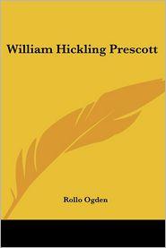 William Hickling Prescott - Rollo Ogden
