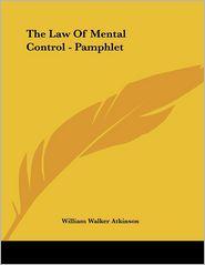 Law of Mental Control - Pamphlet - William Walker Atkinson