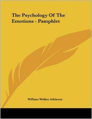 Psychology of the Emotions - Pamphlet - William Walker Atkinson