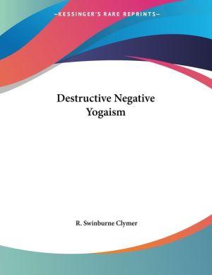 Destructive Negative Yogaism
