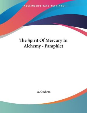 The Spirit Of Mercury In Alchemy - Pamphlet - A. Cockren