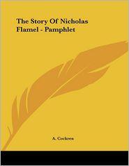 Story of Nicholas Flamel - Pamphlet - A. Cockren