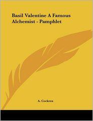 Basil Valentine a Famous Alchemist - Pamphlet - A. Cockren