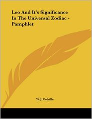 Leo and It's Significance in the Universal Zodiac - Pamphlet - W.J. Colville