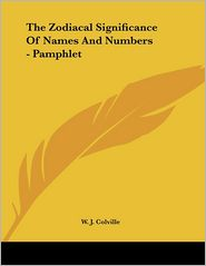 Zodiacal Significance of Names and Numbers - Pamphlet - W.J. Colville