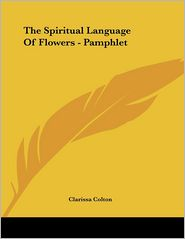 Spiritual Language of Flowers - Pamphlet - Clarissa Colton