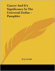 Cancer and It's Significance in the Universal Zodiac - Pamphlet - W.J. Colville
