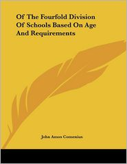 Of the Fourfold Division of Schools Based on Age and Requirements