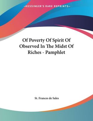 Of Poverty of Spirit of Observed in the Midst of Riches - Pamphlet