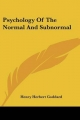 Psychology of the Normal and Subnormal - Henry Herbert Goddard