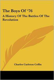The Boys Of '76 - Charles Carleton Coffin