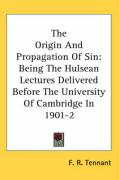 The Origin and Propagation of Sin: Being the Hulsean Lectures Delivered Before the University of Cambridge in 1901-2