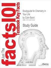 Outlines & Highlights for Chemistry in Your Life by Colin Baird - Cram101 Textbook Reviews / Cram101 Textbook Reviews