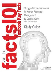 Studyguide for a Framework for Human Resource Management by Dessler, Gary, ISBN 9780131886766 - Cram101 Textbook Reviews