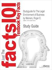 Outlines & Highlights for the Legal Environment of Business by Roger E. Meiners - Cram101 Textbook Reviews / Cram101 Textbook Reviews