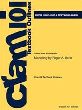 Outlines & Highlights for Marketing by Roger A. Kerin - Cram101 Textbook Reviews