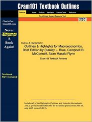 Outlines & Highlights For Macroeconomics, Brief Edition By Stanley L. Brue, Campbell R. Mcconnell, Sean Masaki Flynn, Isbn