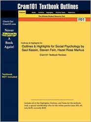 Outlines & Highlights For Social Psychology By Saul Kassin, Steven Fein, Hazel Rose Markus, Isbn - Cram101 Textbook Reviews
