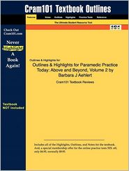 Outlines & Highlights For Paramedic Practice Today - Cram101 Textbook Reviews