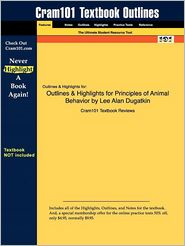 Outlines & Highlights For Principles Of Animal Behavior By Lee Alan Dugatkin, Isbn - Cram101 Textbook Reviews