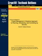 Outlines & Highlights for Project Managment: A Systems Approach to Planning, Scheduling, and Controlling by Kerzner, ISBN: 0471225770
