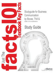 Outlines & Highlights For Business Communication By Thill, Isbn - Cram101 Textbook Reviews