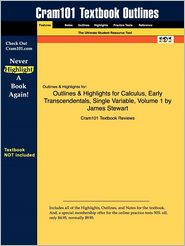 Outlines & Highlights For Calculus, Early Transcendentals, Single Variable, Volume 1 By James Stewart, Isbn