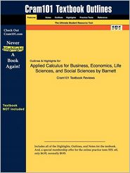 Outlines & Highlights For Applied Calculus For Business, Economics, Life Sciences, And Social Sciences By Barnett Isbn