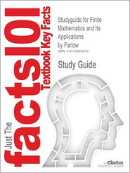 Outlines & Highlights For Finite Mathematics And Its Applications By Farlow, Isbn